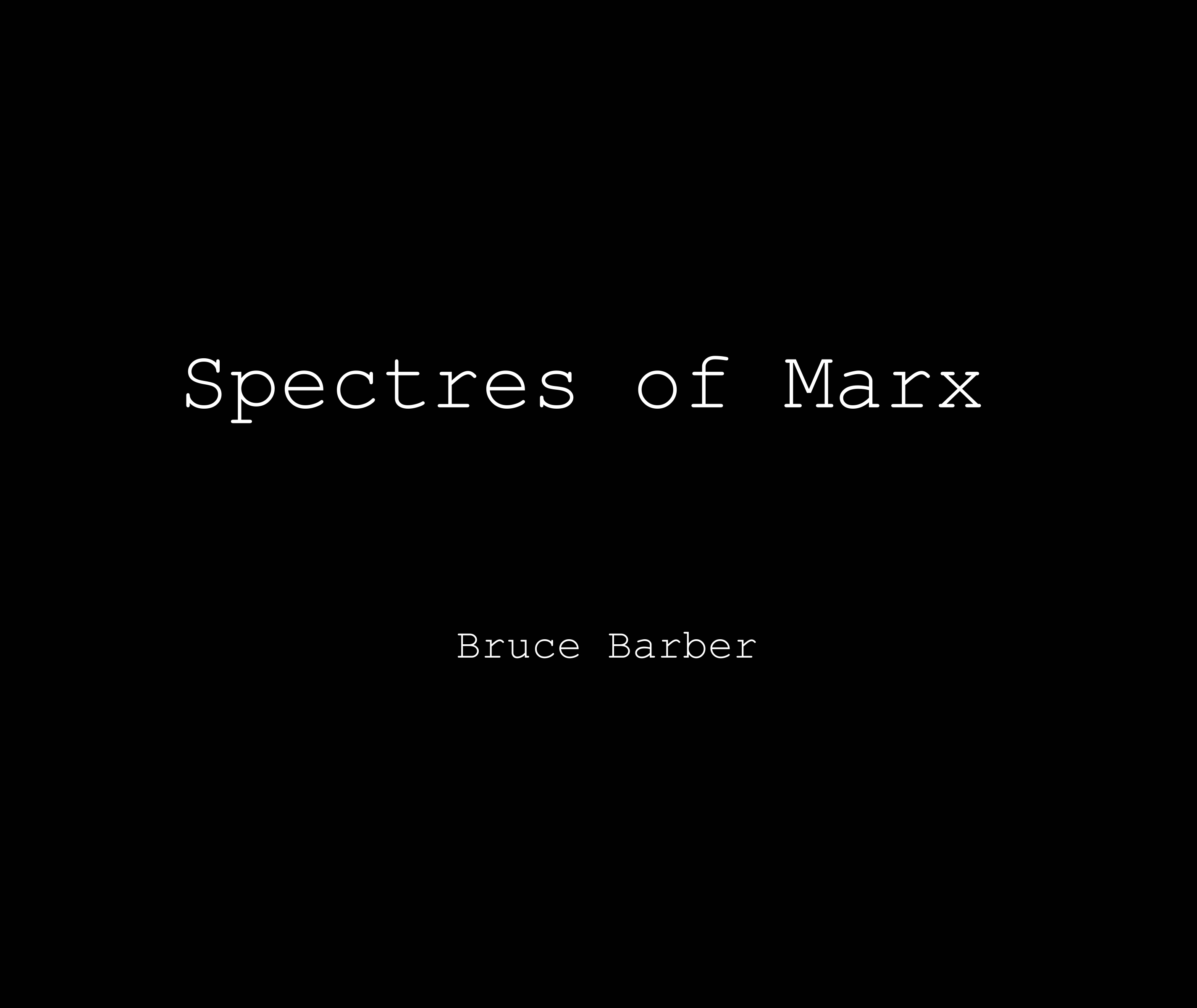 essay for bruce barber s spectres of marx blog of public secrets essay for bruce barber s spectres of marx